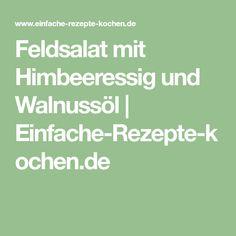 Feldsalat mit Himbeeressig und Walnussöl | Einfache-Rezepte-kochen.de