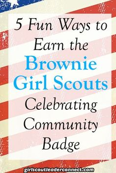 5 Fun Ways to Earn the Brownie Girl Scout Celebrating Community Badge Scout Mom, Girl Scout Swap, Girl Scout Leader, Daisy Girl Scouts, Girl Scout Troop, Girl Scout Brownie Badges, Brownie Girl Scouts, Girl Scout Cookies, Brownies Activities