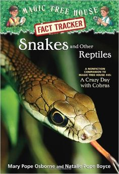 Snakes and Other Reptiles: A Nonfiction Companion to Magic Tree House Merlin Mission A Crazy Day with Cobras by Mary Pope Osborne, Natalie Pope Boyce 0375860118 9780375860119 Reticulated Python, Childrens Ebooks, Magic Treehouse, Crazy Day, Reptiles And Amphibians, Chapter Books, Preschool Learning, Animals For Kids, Nonfiction