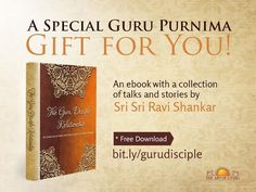 Download an ebook comprising collection of talks, stories by Sri Sri Ravi Shankar on Guru Shishya relationship -  tiny.cc/gurupurnimaebook