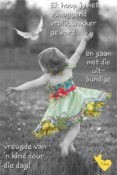 Morning Msg, Good Morning Messages, Good Morning Good Night, Good Morning Wishes, Good Morning Quotes, Positive Thoughts, Positive Quotes, Lekker Dag, Afrikaanse Quotes