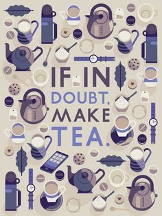 If in doubt, make tea. A blue themed tea quote board If in doubt, make tea. A blue themed tea. Chai, Cuadros Diy, Tea Quotes, Tea And Books, Cuppa Tea, My Cup Of Tea, How To Make Tea, Tea Recipes, High Tea