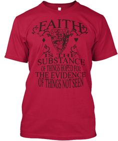 Faith Is The Substance Of Things Hoped For Evidence Of Things Not Seen Cherry Red T-Shirt Front