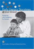 """Early Literacy Storytimes @ Your Library : Partnering with caregivers for success"" / by Saroj Nadkami Ghoting"