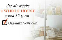 40 Weeks - 1 Whole House: Week 32 Goal - Organize Your Car | Organize 365