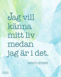   www.klarblacoaching.se   #citat #quote #visdom
