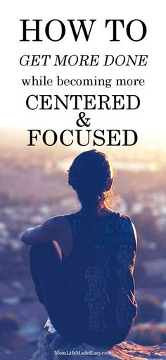 Doing this one thing every day can help you become more centered and focused, which will help you get more of your to-do list done!