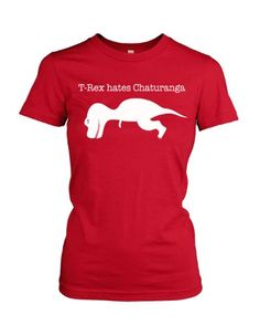 T-Rex Hates Chaturanga T Shirt Funny Yoga Tee For Women S Crazy Dog Tshirts,http://www.amazon.com/dp/B009RVESHY/ref=cm_sw_r_pi_dp_438fsb0C8S0SHH4N