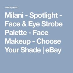 Milani - Spotlight - Face & Eye Strobe Palette - Face Makeup - Choose Your Shade | eBay
