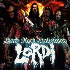"""Hard Rock Hallelujah"" is a song by the Finnish heavy metal band Lordi, which won the 2006 Eurovision Song Contest with 292 points. It was also Finland's first placement in the top five. It was voted as the most popular Finnish Eurovision entry in the forty years the country has participated.  Lyrics http://www.azlyrics.com/lyrics/lordi/hardrockhallelujah.html  Video http://www.youtube.com/watch?v=iQ2OOUIiFaU"