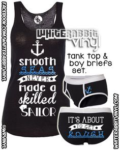 """""""Smooth Seas Never Made A Skilled Sailor"""" tank top and boy briefs set. Military Girlfriend, Military Love, Military Spouse, Homecoming Outfits, Military Homecoming, Navy Clothing, Go Navy, Navy Life, Naval Academy"""