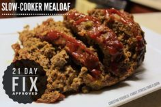 Family. Fitness. Food. Flavor. : Slow-Cooker Meatloaf - 21 Day Fix approved!