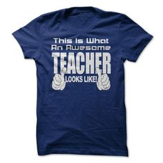 THIS IS WHAT AN AWESOME teacher LOOK LIKE T Shirts, Hoodies. Check price ==►…