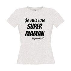 T Shirt Je suis une Super Maman