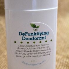 DeFunkifying Deodorant Stick- by Scratch Mommy