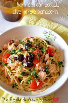 Vermicelli con baccalà olive nere e pomodorini