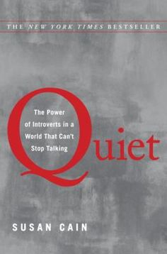 3/29/12 - Quiet: The Power of Introverts in a World That Can't Stop Talking by Susan Cain (adult nonfiction)