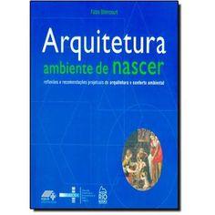 Arquitetura do Ambiente de Nascer: Reflexões e Recomendações Projetuais de Arquitetura e Conforto Ambiental