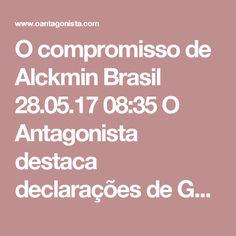"""O compromisso de Alckmin  Brasil 28.05.17 08:35 O Antagonista destaca declarações de Geraldo Alckmin em seminário sobre gestão pública, segundo o Valor: 1) """"Não temos compromisso com o governo, temos compromisso com o Brasil, com as reformas e retomada do crescimento econômico. Todos sabem das necessidades das reformas, mas poucos querem ajudar. A liderança tem o bônus, o ônus e a responsabilidade com o nosso país"""". 2) """"Antes, era moleza, você escolhia no que gastar. Hoje, escolhemos no que…"""