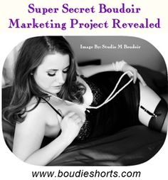 Super Secret Boudoir Marketing Project Revealed