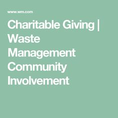 Charitable Giving   Waste Management Community Involvement