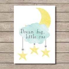 NURSERY PRINTABLE Dream big little one - Wall Art - Digital File - Instant Download - Home Decor