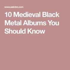 A selection of important Medieval Black Metal albums curated by Valenten of Askrinn and Aldébaran and Cervantes of Darkenhöld Metal Albums, Black Metal, Medieval, Music, Musica, Musik, Mid Century, Muziek, Middle Ages