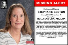 STEPHANIE BENTON, Age Now: 39, Missing: 03/13/1995. Missing From BULLHEAD CITY, AZ. ANYONE HAVING INFORMATION SHOULD CONTACT: Kingman Police Department (Arizona) - Missing Persons Unit 1-928-753-2191.