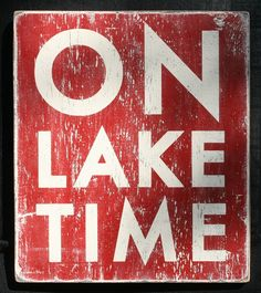 On Lake Time 165x19 by GoJumpInTheLake on Etsy - must have!!