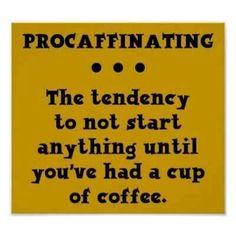 True statement. Every darn morning.