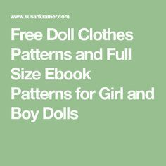 Free Doll Clothes Patterns and Full Size Ebook Patterns for Girl and Boy Dolls