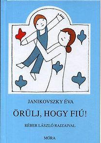 Janikovszky Éva: Örülj, hogy fiú!