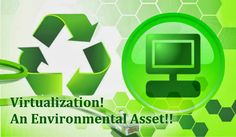 "Article about ""Virtualization – An Environmental Asset!"". See more at: http://www.esds.co.in/blog/virtualization-an-environmental-asset/ #virtualization"