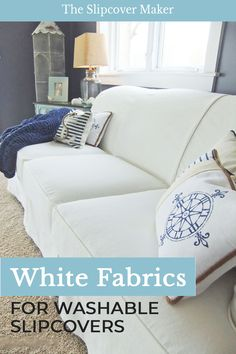 Heavy weight white denim and canvas are favorites for washable slipcovers. Read my reviews to find out why.