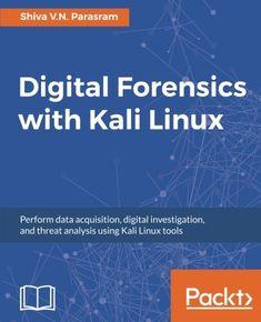 Digital Forensics with Kali Linux: Perform data acquisiti... https://www.amazon.com/dp/1788625005/ref=cm_sw_r_pi_dp_U_x_DIlOAbZT7C738