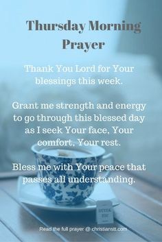 Thursday Morning Prayer and Bible verses to get your day started with God. It's Thursday, I'm alive, I'm happy, I'm blessed. I'm so thankful! Thursday Morning Prayer, Good Morning Thursday, Good Morning Prayer, Morning Blessings, Morning Prayers, Good Morning Quotes, Friday Morning, Night Quotes, Thursday Greetings