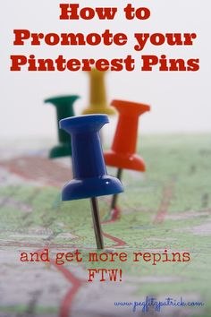 How to Promote Your Pinterest Pins and Get More Repins FTW! http://pegfitzpatrick.com/2013/10/16/how-to-promote-your-pinterest-pins-and-get-more-repins-ftw/