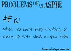 Aspie Awareness, Asperger Syndrome, Problems Of An Aspie, Asperger S Autism, Asperger S Adhd, Aspergers Problems, Asperger S Syndrome Aspies, Aspie Problems ... - Asperger's Syndrome/Aspies on Pinterest | Asperger Syndrome ...