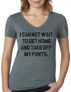Bahaha! Tbh!  Pants Off T-shirt. Hand printed with eco friendly ink on a super soft v-neck!