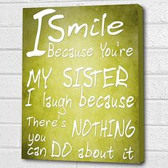 You're My Sister...Wall Quote *Lime Green* Print on Box Canvas A4 Cheryl Monaghan http://www.amazon.co.uk/dp/B00Z6NHA1I/ref=cm_sw_r_pi_dp_oHxDvb15DA20Y