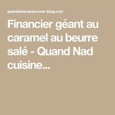 Financier géant au caramel au beurre salé - Quand Nad cuisine...