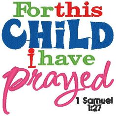 1 Samuel 1-27, For this Child I have prayed - Machine Embroidery Design by Carrie. $4.00, via Etsy.