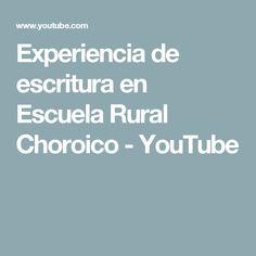 Experiencia de escritura en Escuela Rural Choroico - YouTube