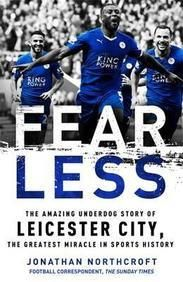 Fearless : The Amazing Underdog Story Of Leicester City  Trade Paper Back