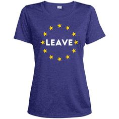 Leave EU Referendum T shirt Europe Stars Vote Out Brexit T Shirt LST360 Sport-Tek Ladies' Heather Dri-Fit Moisture-Wicking T-Shirt