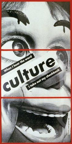 Barbara Kruger, Untitled (When I hear the word culture, I take out my checkbook), 1985