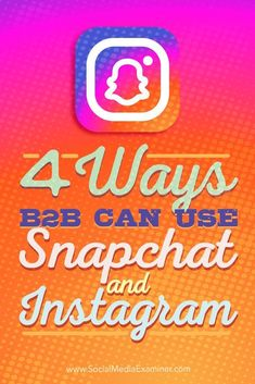 Unsure if your business can benefit from Snapchat or Instagram? Wondering how other business-to-business (B2B) companies make use of these platforms? Theres no reason to limit B2B social media marketing to LinkedIn and Twitter. In this article, youll