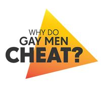 RELATIONSHIPS :: Why Do Gay Men Cheat