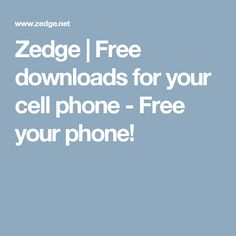 Zedge   Free downloads for your cell phone - Free your phone!