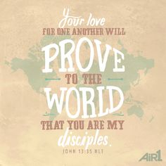 John 13:35 ~ ...and... the 2nd GREATest Commandment (per Jesus) is to Love One Another (Matthew 22:38-39). [The 1st is to genuinely and thoroughly Love God.] We are all one body (entity) in Christ; one unit; each person is critical to the whole group in some ways; take care of each other.